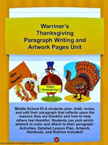 Warriner's Thanksgiving Paragraph Writing and Artwork Pages Unit for Middle School ELA students. Available at: https://www.teacherspayteachers.com/Store/Warriners-English-And-Composition-Classroom